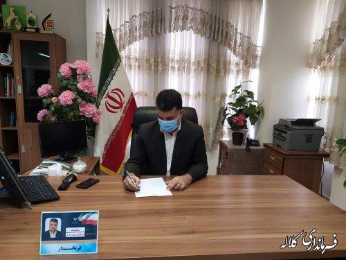 پیام تبریک فرماندار کلاله بمناسبت روز شهرداری ها و دهیاری ها